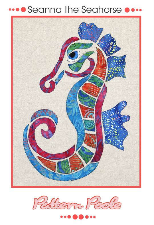 Seanna the Seahorse quilt pattern by Monica & Alaura Poole
