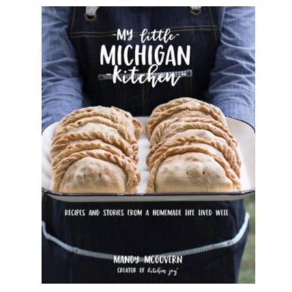 My Little Michigan Kitchen I Cookbook