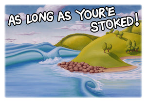 As Long As You're Stoked - CARD