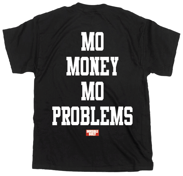 Mo Money Mo Problems