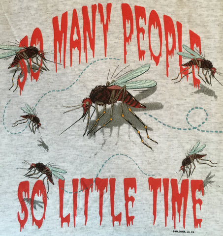 "Mosquito ""So Many People, So Little Time"" t shirt"