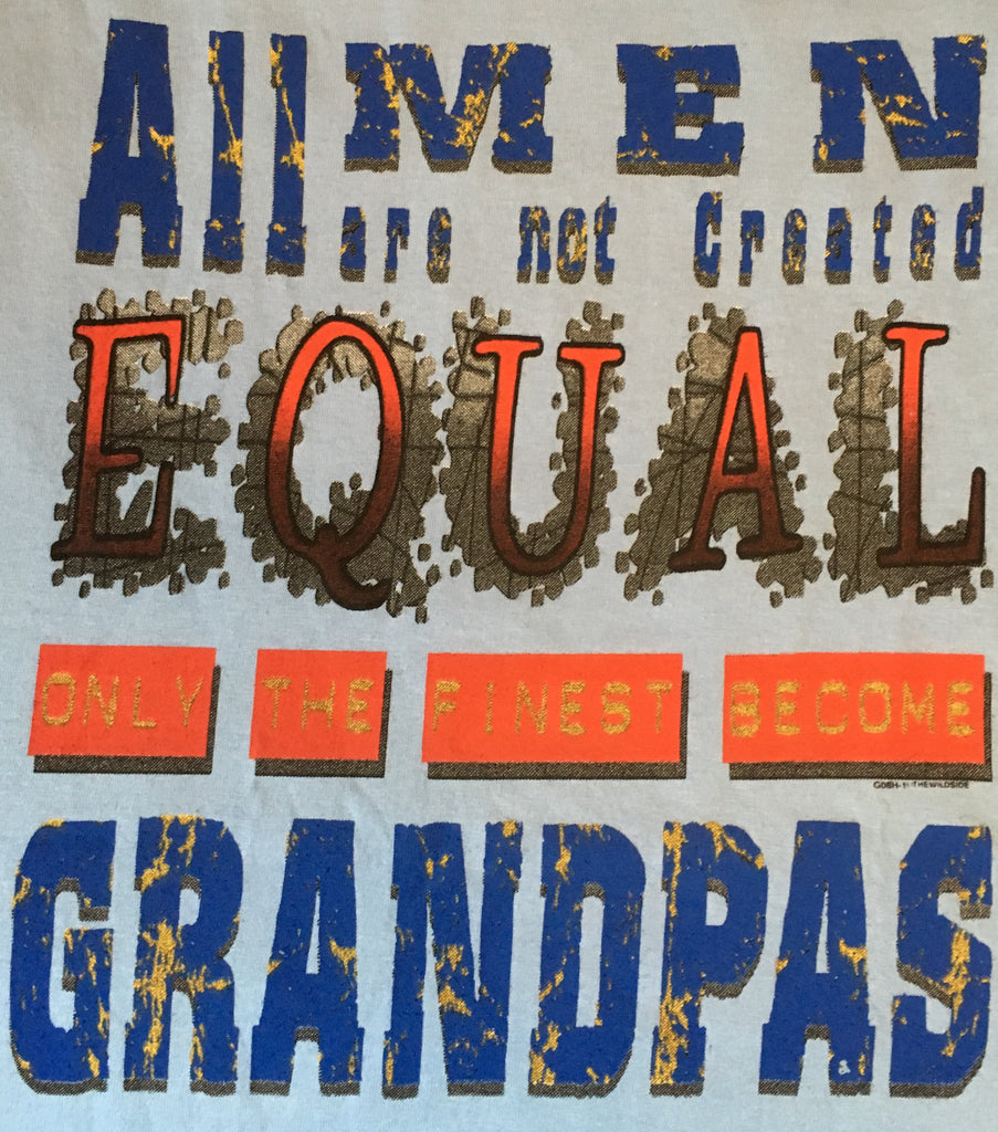 All Men Are Not Created Equal, Only The Finest Become Grandpa's t shirt