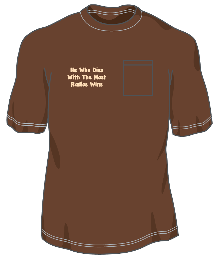 P105-He Who Dies With Most Radios Wins Pocket T shirt