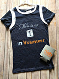 "No ""I"" in Volunteer Tee"