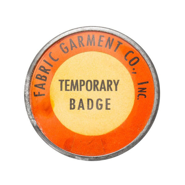 VINTAGE - Fabric Garment Co. Inc. Temporary Badge - MAN of the WORLD Online Destination for Men's Lifestyle - 1