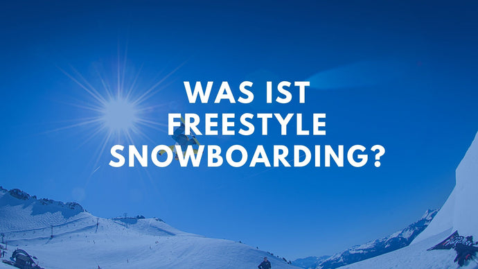Was ist Freestyle Snowboarding?