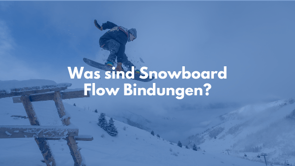 Was sind Snowboard Flow Bindungen?