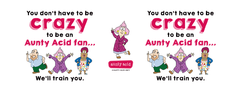 Aunty Acid Crazy