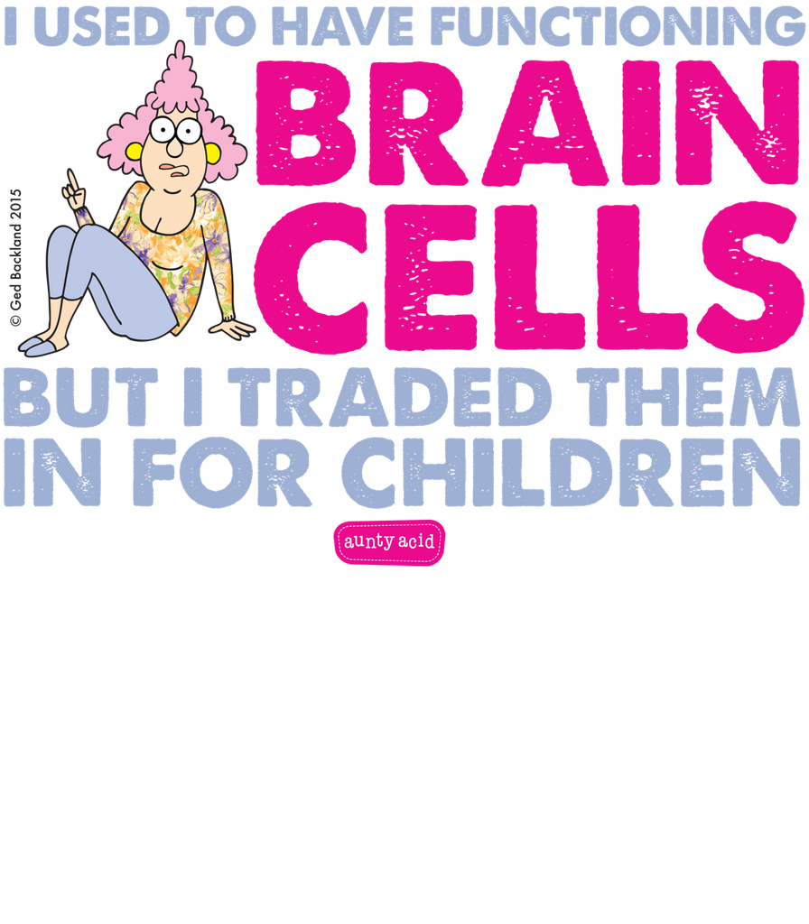 Aunty Acid Brain Cells