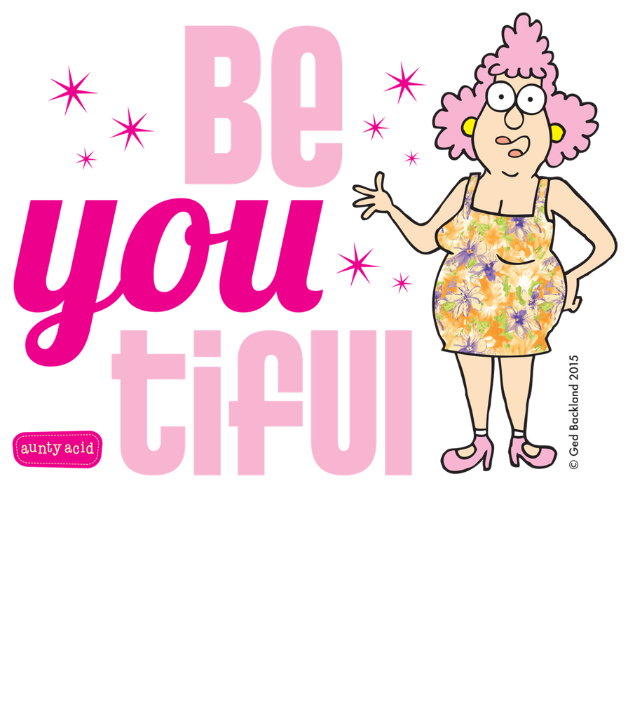Aunty Acid Be-You-Tiful