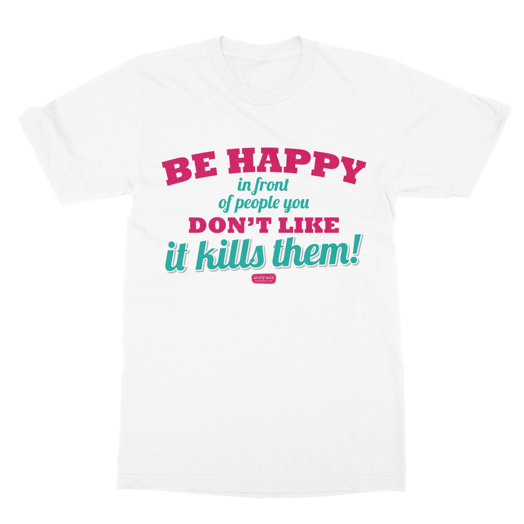 Aunty Acid Be Happy Softstyle T-Shirt - The Official Aunty Acid Store