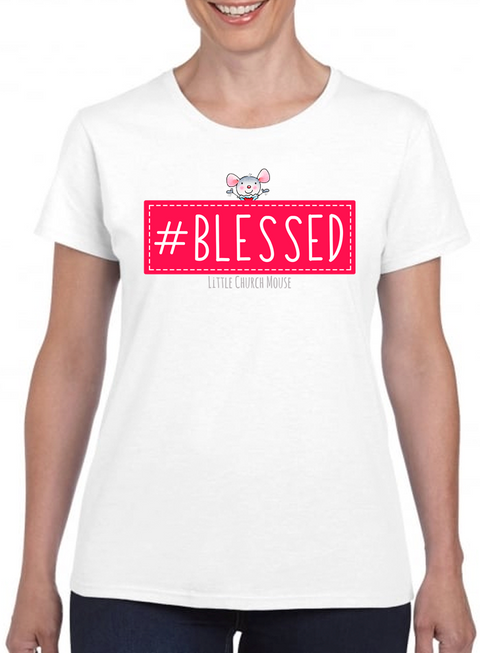 Little Church Mouse Ladies Blessed T-Shirt - The Official Aunty Acid Store