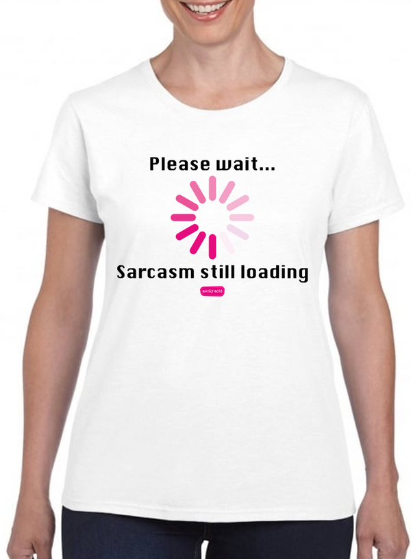 Aunty Acid Sarcasm Still Loading T-Shirt - The Official Aunty Acid Store
