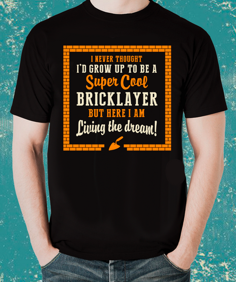 Tradesman Super Cool  BRICKLAYER T-Shirt