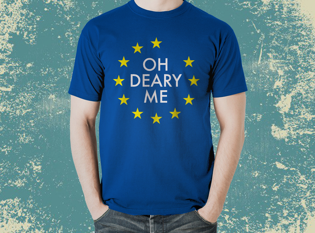 EU Must be Joking OH DEARLY ME T-Shirt - The Official Aunty Acid Store
