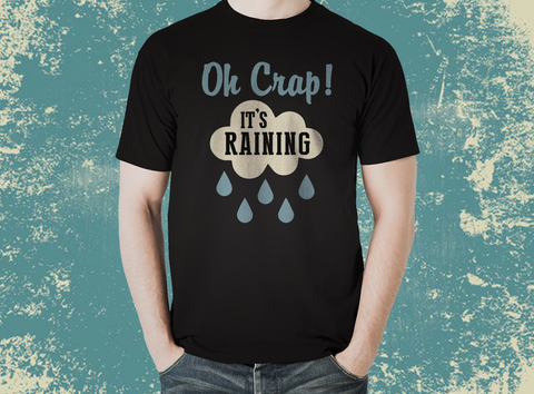 Our Best Selling Gift in UK OH CRAP IT'S RAINING T-Shirt