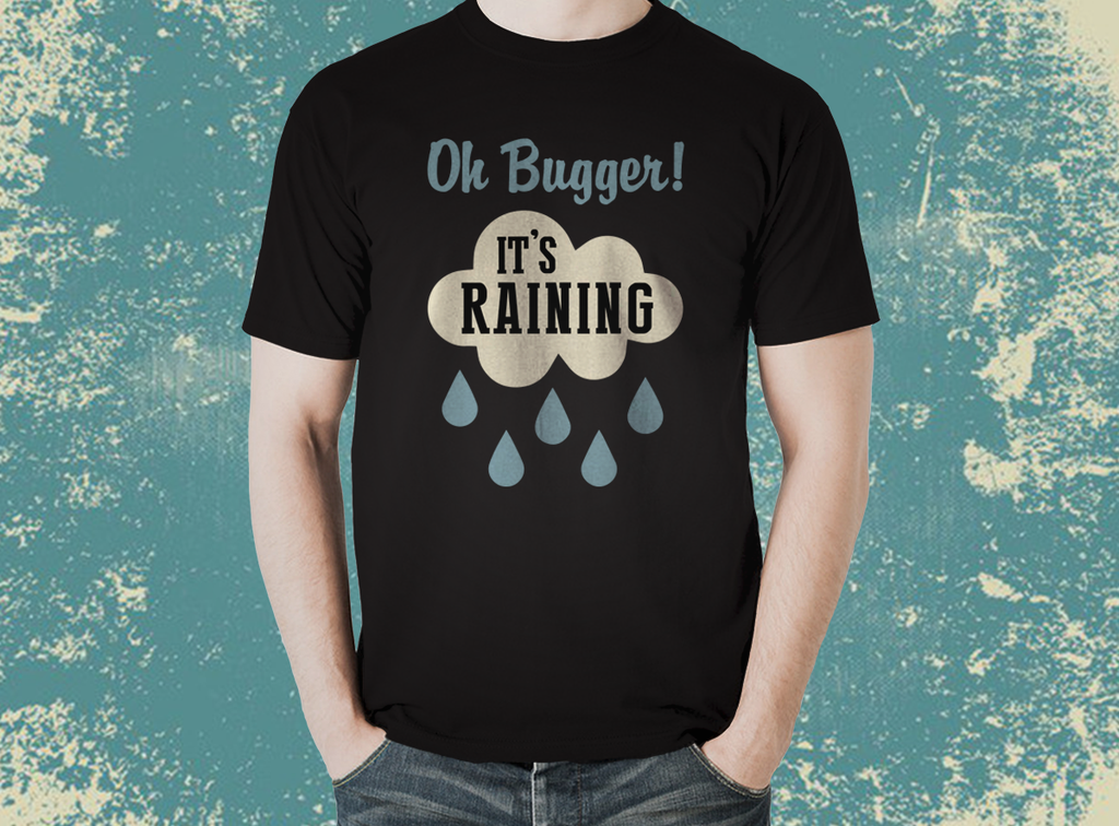 OH BUGGER IT'S RAINING T-Shirt - The Official Aunty Acid Store