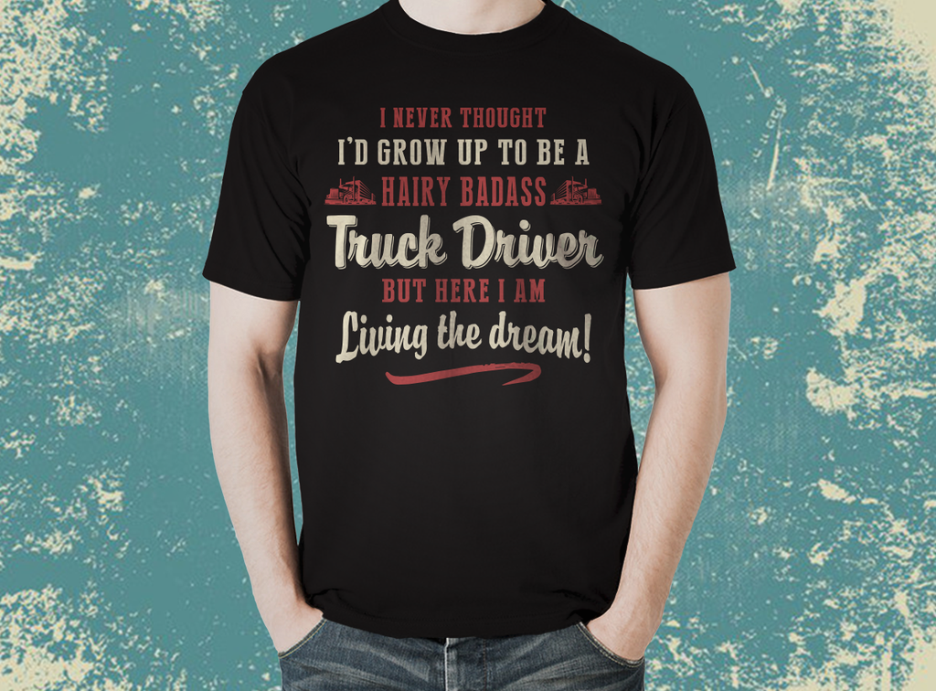 Tradesman HAIRY BADASS TRUCK DRIVER T- Shirt - The Official Aunty Acid Store