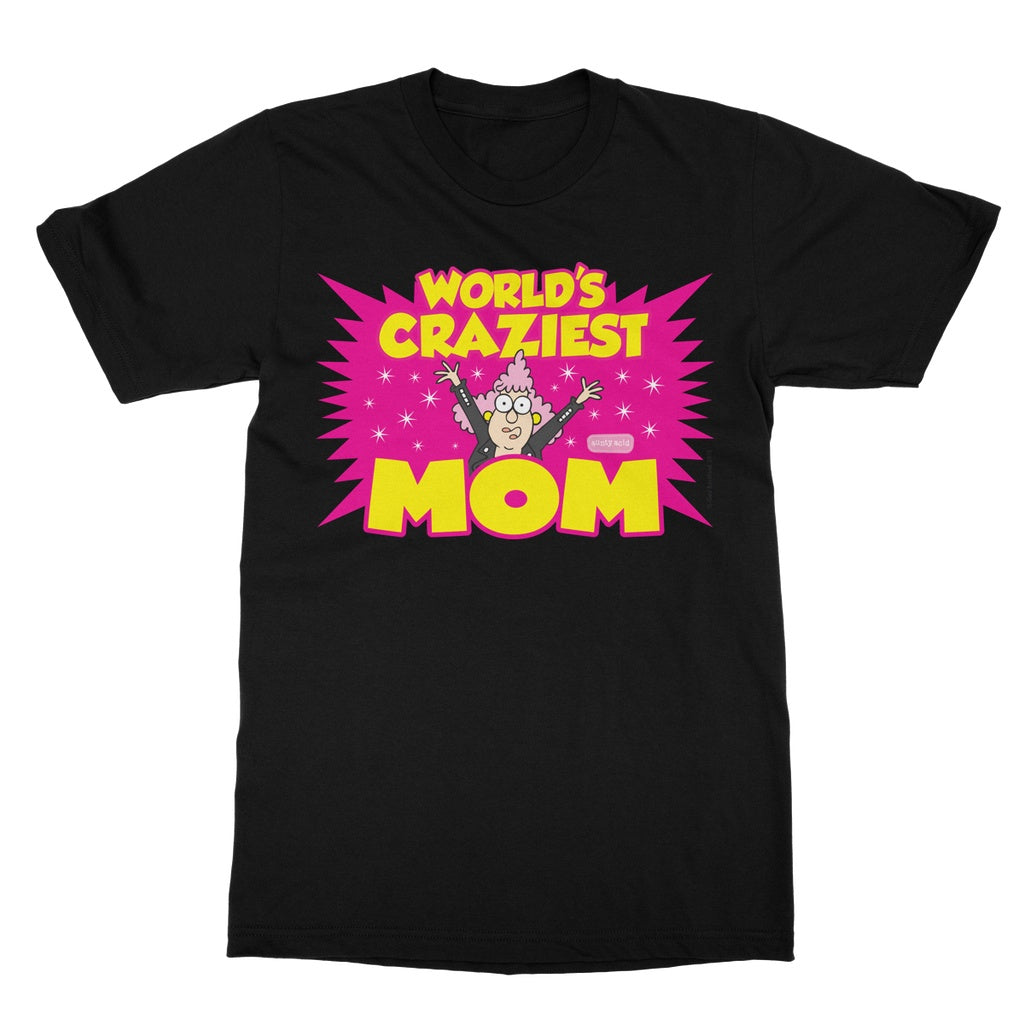 Aunty Acid Craziest Mom T-Shirt - The Official Aunty Acid Store