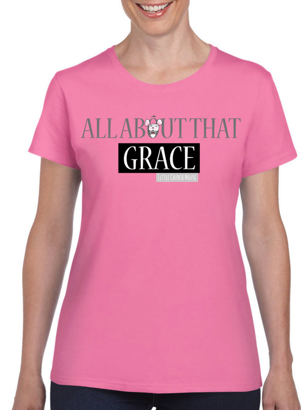 Little Church Mouse All About That Grace 01 T-Shirt - The Official Aunty Acid Store