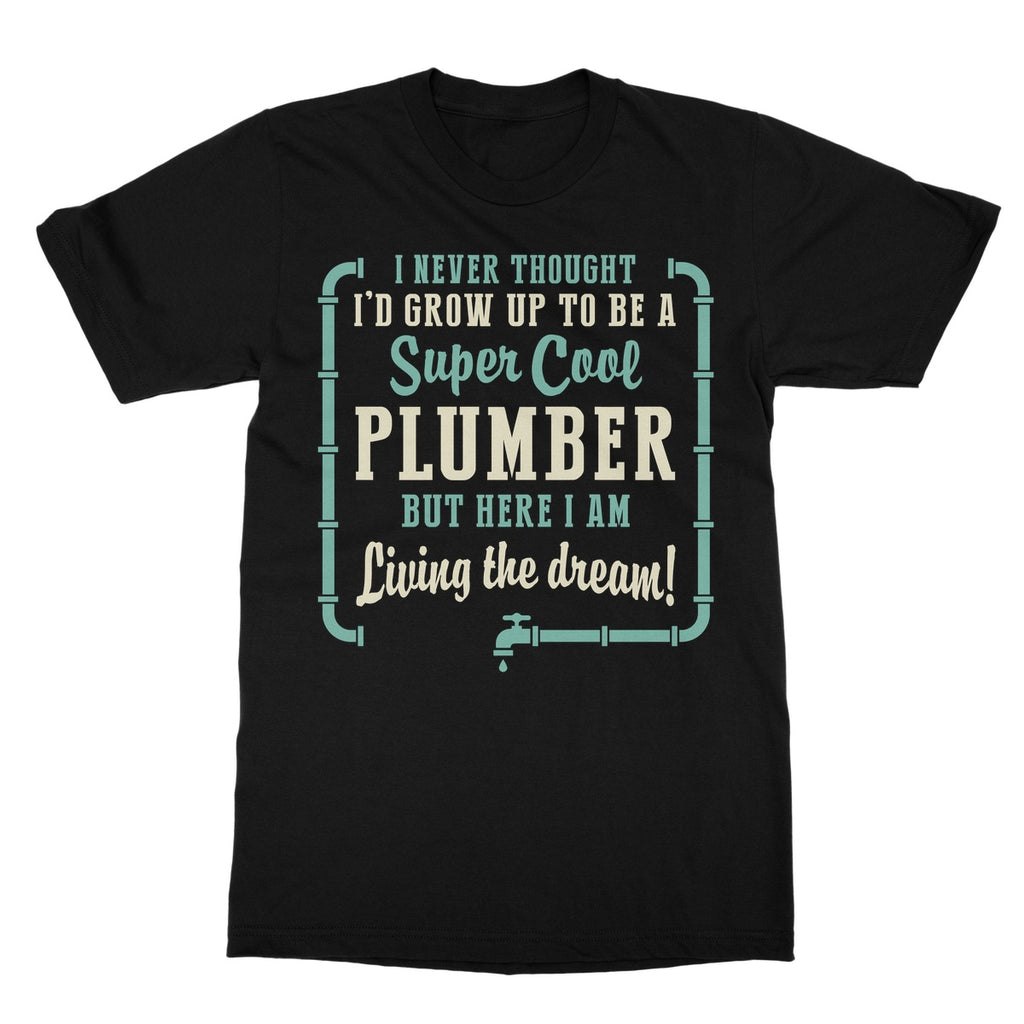Tradesman Super Cool Plumber T-Shirt - The Official Aunty Acid Store