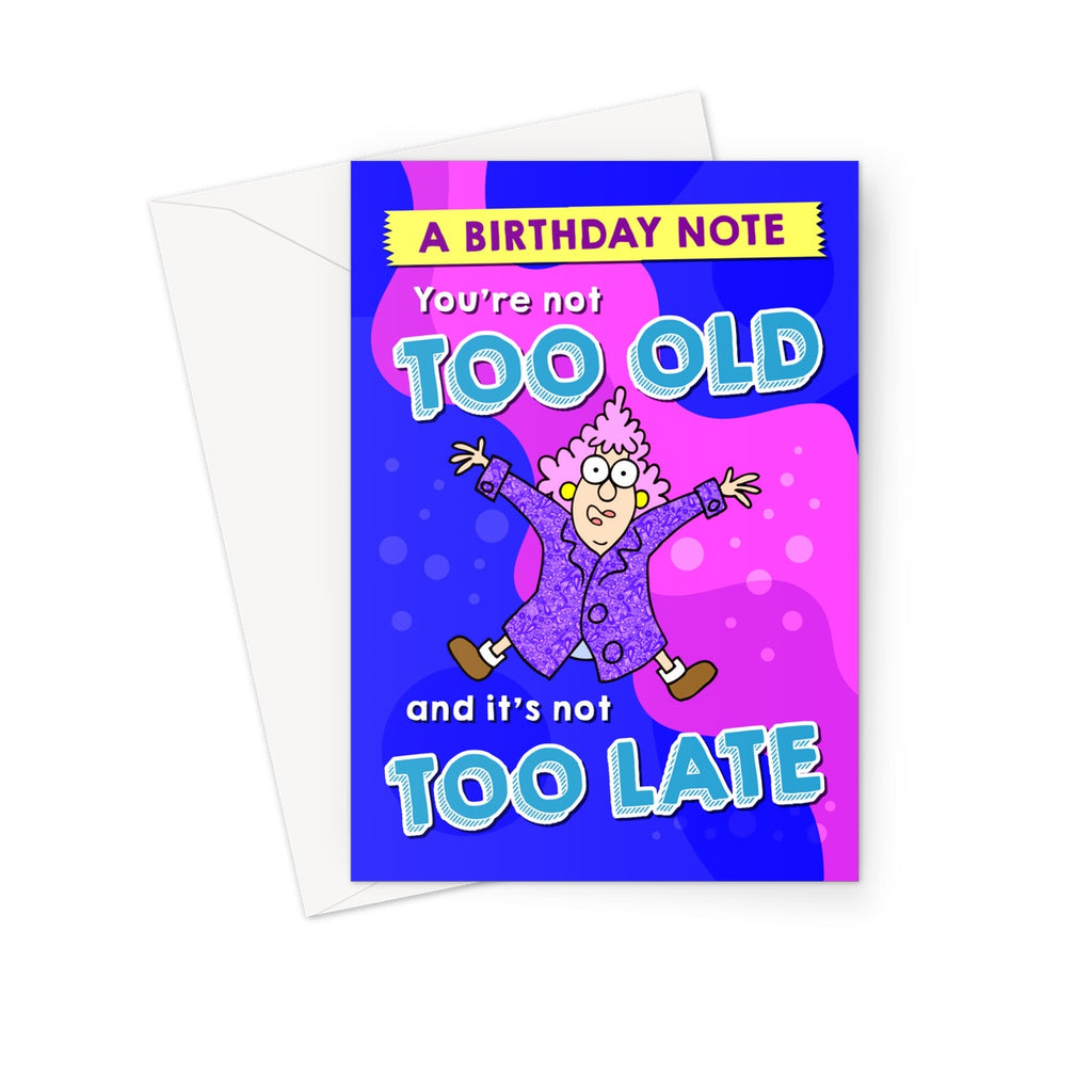 Too Old Greeting Card - The Official Aunty Acid Store