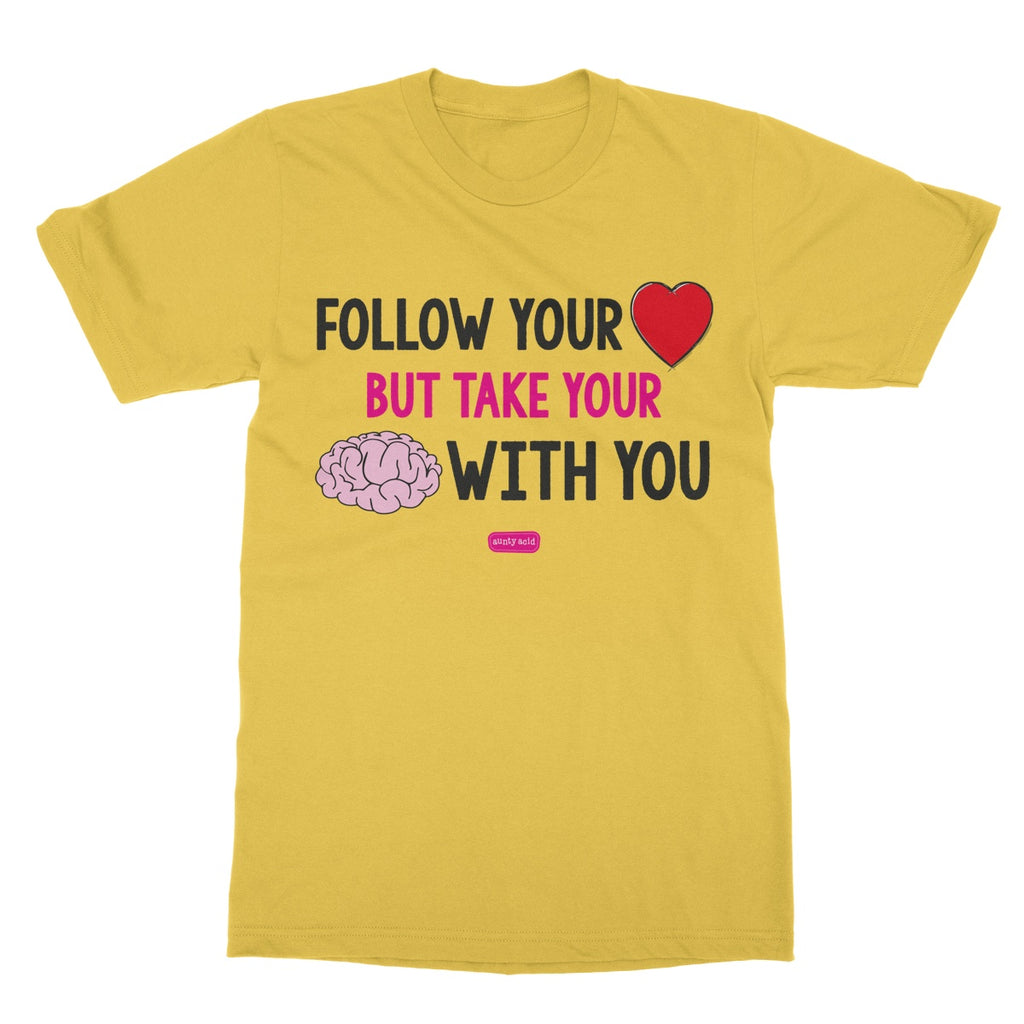 Aunty Acid Follow Your Heart Softstyle T-Shirt - The Official Aunty Acid Store
