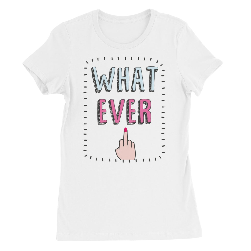 Queens of Sass Whatever Women's Favourite T-Shirt - The Official Aunty Acid Store