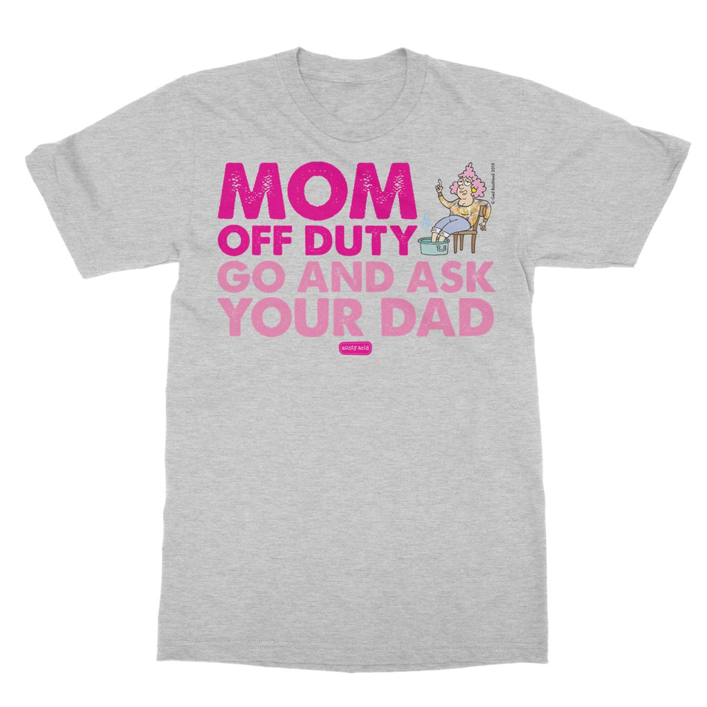Aunty Acid Mom Off Duty Softstyle T-Shirt - The Official Aunty Acid Store