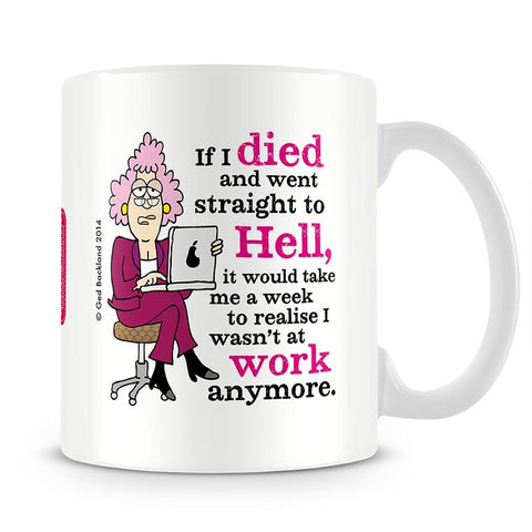 Aunty Acid Work Is Hell Mug