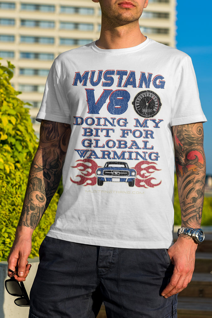 Mustang Thang V8  Global Warming T-shirt