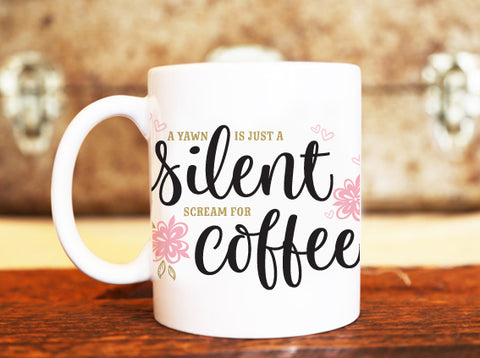 Goochicoo A Yawn Is A Silent Scream For Coffee Mug