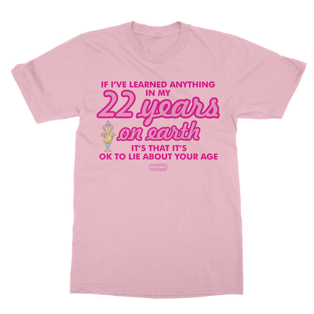 Aunty Acid Lie About Your Age Softstyle T-Shirt - The Official Aunty Acid Store