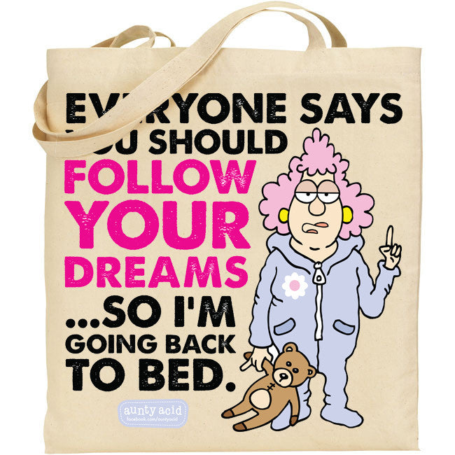 Aunty Acid Follow Your Dreams Tote Bag