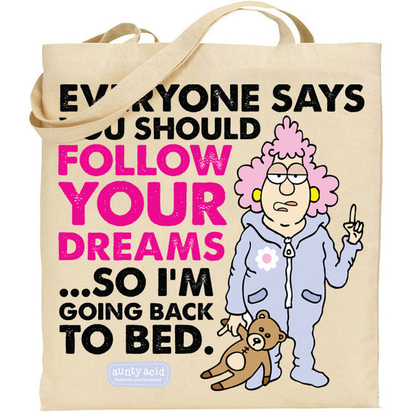 Aunty Acid  Follow Your Dreams Tote Bag - The Official Aunty Acid Store