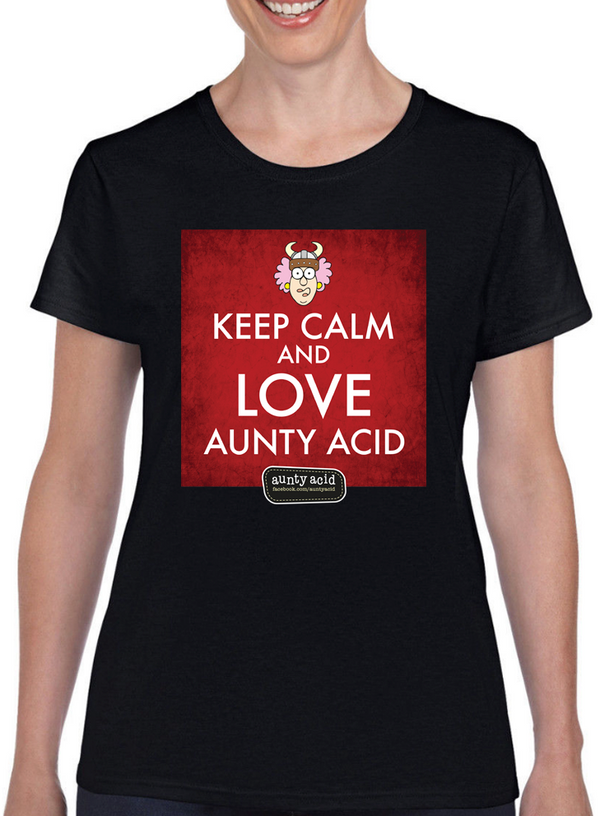 Aunty Acid Keep Calm T-Shirt - The Official Aunty Acid Store