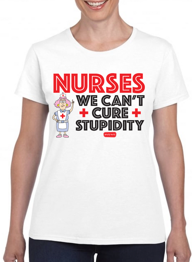Aunty Acid 'Stupidity' Nurse T-Shirt - The Official Aunty Acid Store