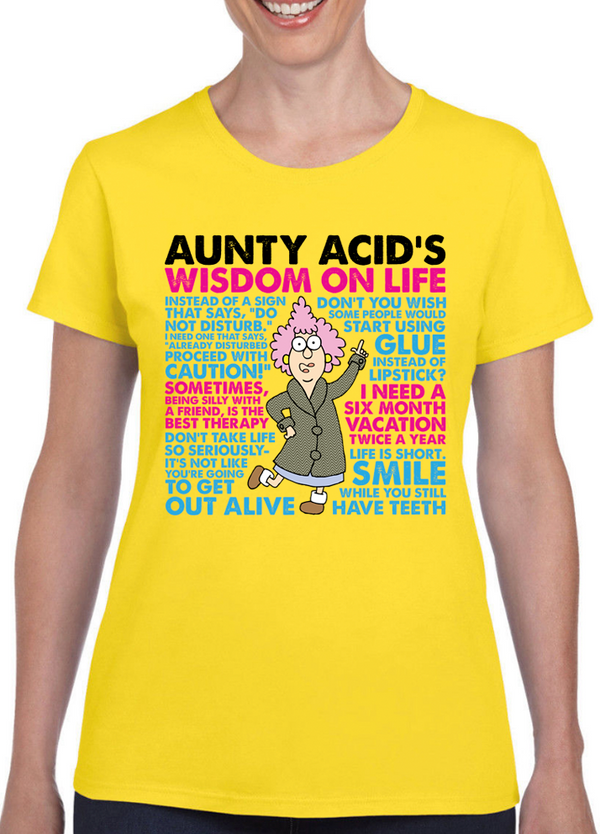 Aunty Acid Wisdom On Life T-Shirt - The Official Aunty Acid Store