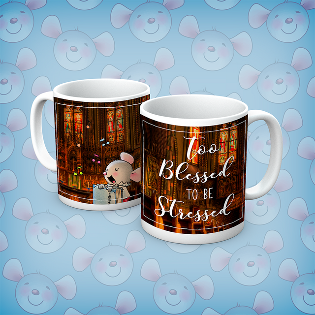 Little Church Mouse Too Blessed To Be Stressed Mug