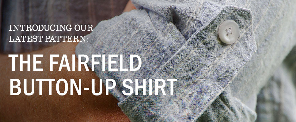 Introducing Fairfield Button-up