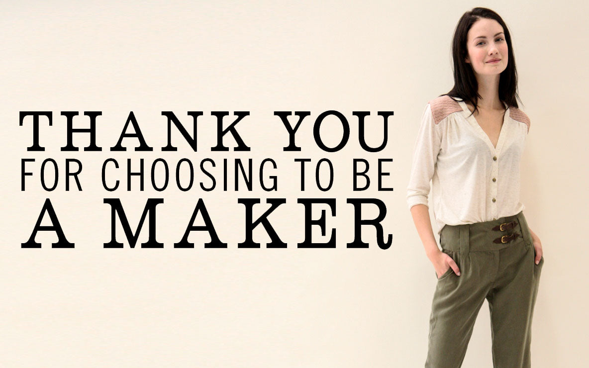 Thank you for choosing to be a maker