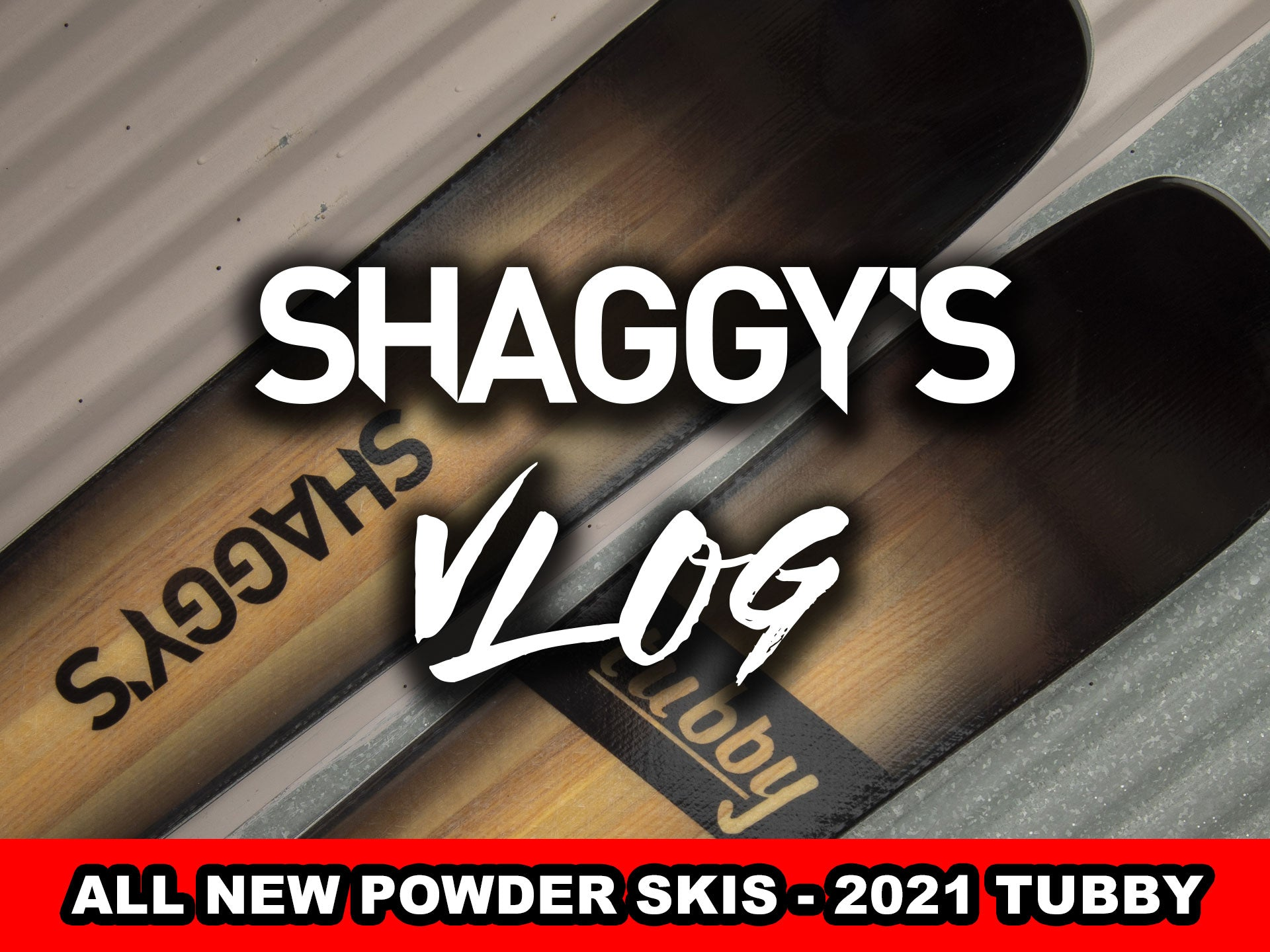 VLOG 017 - All-New 2021 Tubby 120 Powder Skis