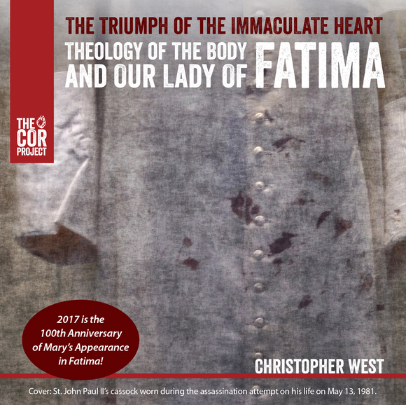 Triumph of the Immaculate Heart: Theology of the Body and Our Lady of Fatima