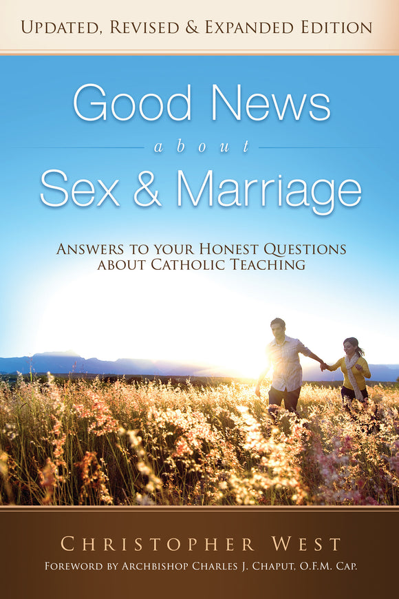 Good News About Sex & Marriage (2018 REVISED) (PAPERBACK) BUY ONE SHARE ONE when you enter discount code SHARENEWS during checkout!
