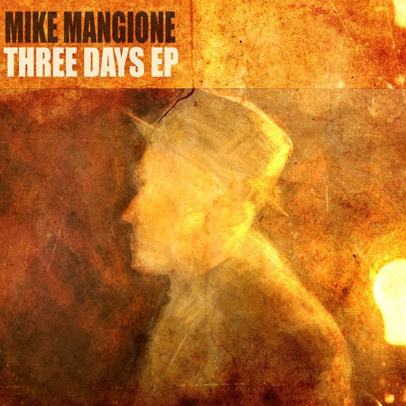 SIGNED - Mike Mangione - Three Days EP