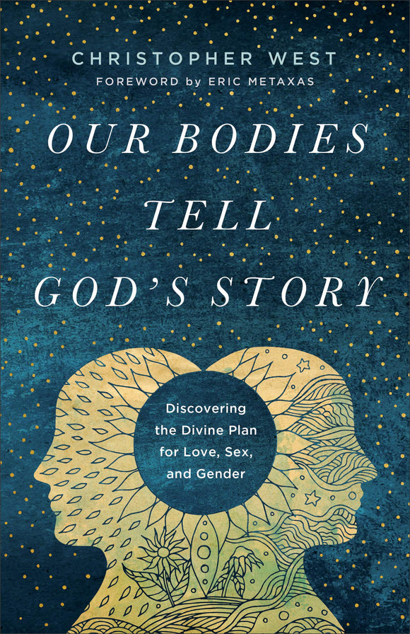 Our Bodies Tell God's Story: Discovering the Divine Plan for Love, Sex, and Gender (Paperback) PRE-ORDER