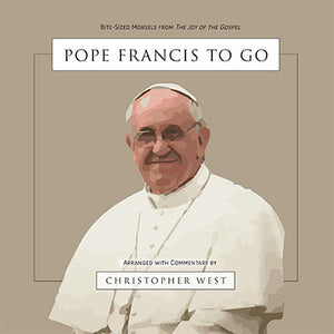 Pope Francis To Go: Bite-Sized Morsels from The Joy of the Gospel (eBook PDF)