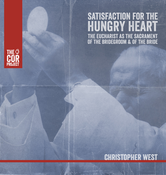 Satisfaction of the Hungry Heart: The Eucharist as the Sacrament of the Bridegroom and of the Bride (CD)