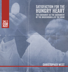 Satisfaction for the Hungry Heart: The Eucharist as the Sacrament of the Bridegroom and of the Bride (MP3)