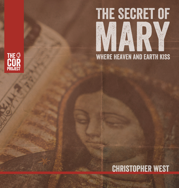 The Secret of Mary: Where Heaven and Earth Kiss (CD)